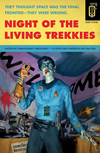 Night of the Living Trekkies (Quirk Fiction): Anderson, Kevin David;