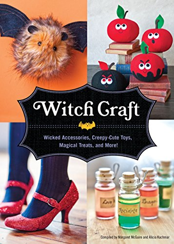 9781594744860: Witch Craft: Wicked Accessories, Creepy-Cute Toys, Magical Treats, and More!