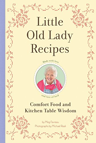 9781594745188: Little Old Lady Recipes: Comfort Food and Kitchen Table Wisdom