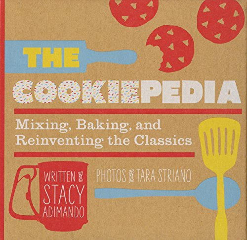 9781594745355: The Cookiepedia: Mixing Baking, and Reinventing the Classics