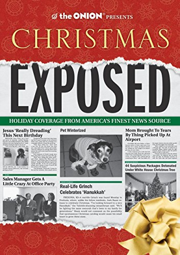 The Onion Presents: Christmas Exposed: Holiday Coverage from America's Finest News Source (Onion ...