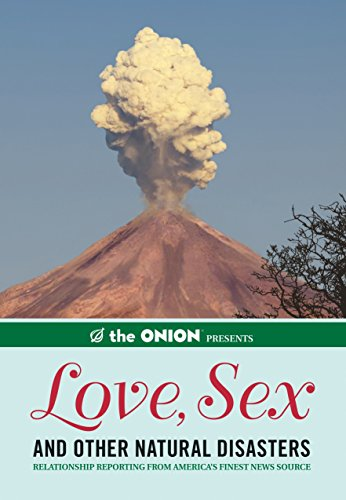 9781594745492: Onion Presents: Love, Sex, and Other Natural Disasters, the: 0 (Onion Ad Nauseam): Relationship Reporting from America's Finest News Source