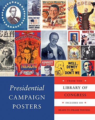 9781594745546: Presidential Campaign Posters: Two Hundred Years of Election Art