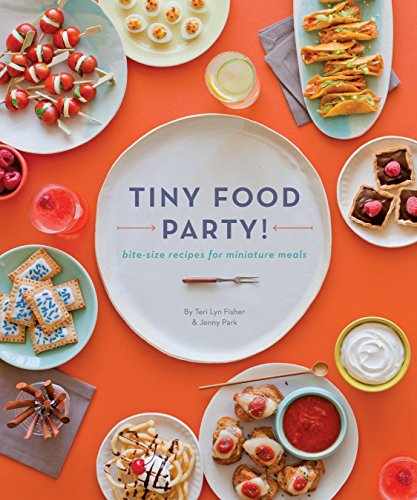 9781594745812: Tiny Food Party!: Bite-Size Recipes for Miniature Meals