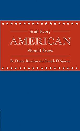 Stuff Every American Should Know: Kiernan, Denise; D'Agnese, Joseph