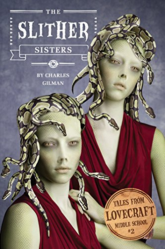 9781594745935: Tales from Lovecraft Middle School #2: The Slither Sisters