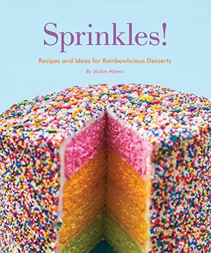 9781594746383: Sprinkles!: Recipes and Ideas for Rainbowlicious Desserts