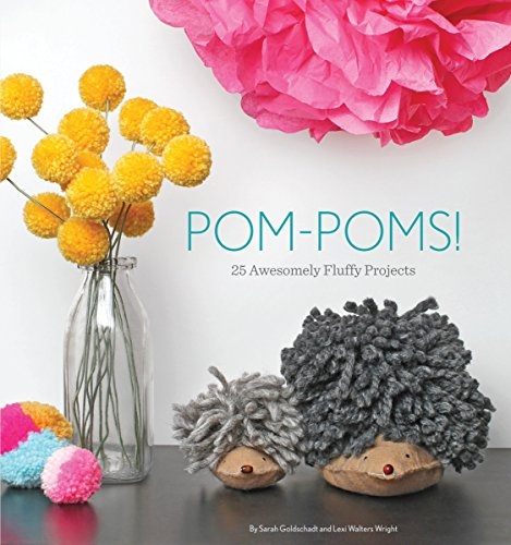 9781594746451: Pom-Poms!: 25 Awesomely Fluffy Projects