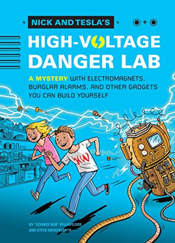 9781594746482: Nick and Tesla's High-Voltage Danger Lab: A Mystery with Electromagnets, Burglar Alarms, and Other Gadgets You Can Build Yourself
