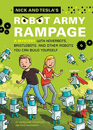 9781594746499: Nick and Tesla's Robot Army Rampage: A Mystery with Hoverbots, Bristle Bots, and Other Robots You Can Build Yourself