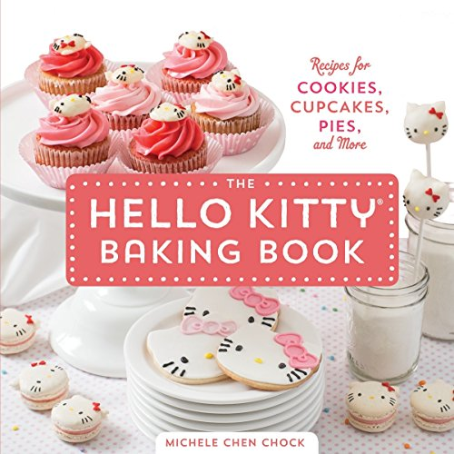 9781594747069: The Hello Kitty Baking Book: Recipes for Cookies, Cupcakes, and More