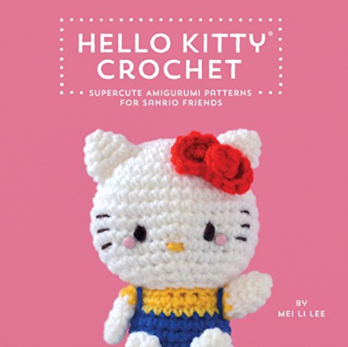 Hello Kitty Crochet : Super Cute Amigurumi Patterns
