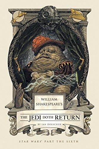 William Shakespeare's The Jedi Doth Return (William: Doescher, Ian