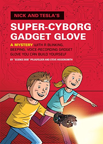 9781594747298: Nick and Tesla's Super-Cyborg Gadget Glove: A Mystery with a Blinking, Beeping, Voice-Recording Gadget Glove You Can Build Yourself