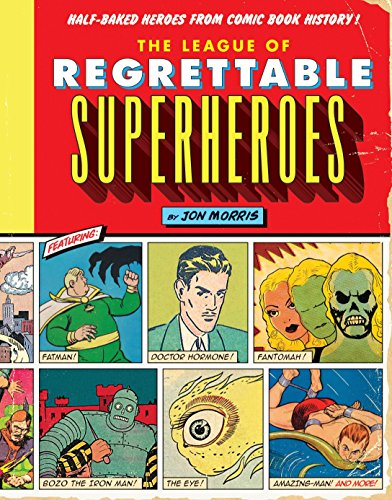 The League of Regrettable Superheroes Format: Hardcover