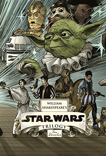 William Shakespeare's Star Wars Trilogy: The Royal Imperial Boxed Set: Includes Verily, A New ...