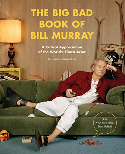 9781594748011: The Big Bad Book of Bill Murray: A Critical Appreciation of the World's Finest Actor