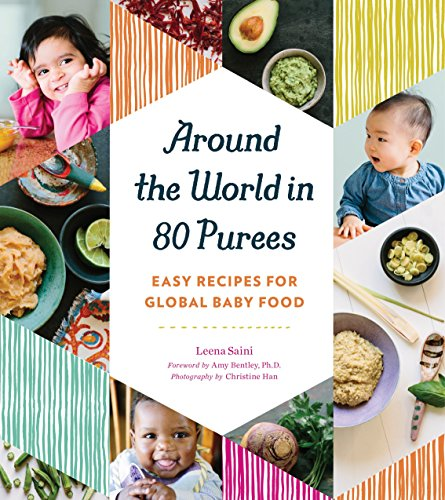 9781594748950: Around the World in 80 Purees: Easy Recipes for Global Baby Food