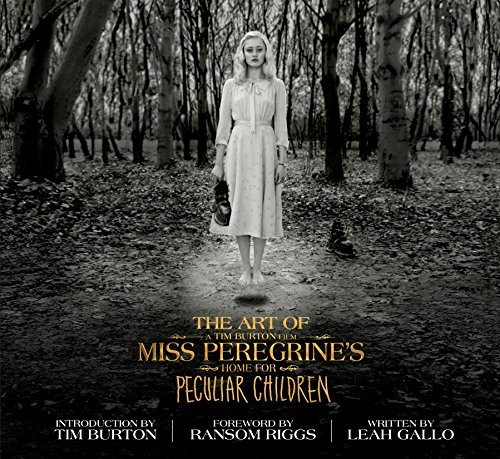 The Art of Miss Peregrine's Home for Peculiar Children (Hardcover): Leah Gallo
