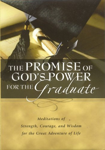 9781594750113: Promise of God's Power for the Graduate: Meditations of Stength, Courage, and Wisdom for the Great Adventure of Life