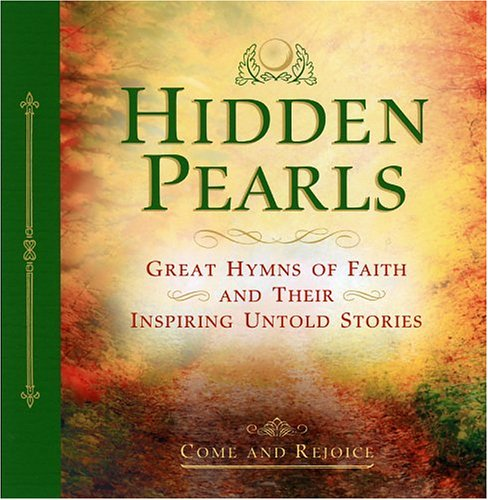 Hidden Pearls (Come and Rejoice): Great Hymns: Hidden Pearls