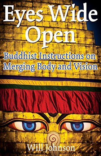 9781594770005: Eyes Wide Open: Buddhist Instructions on Merging Body and Vision
