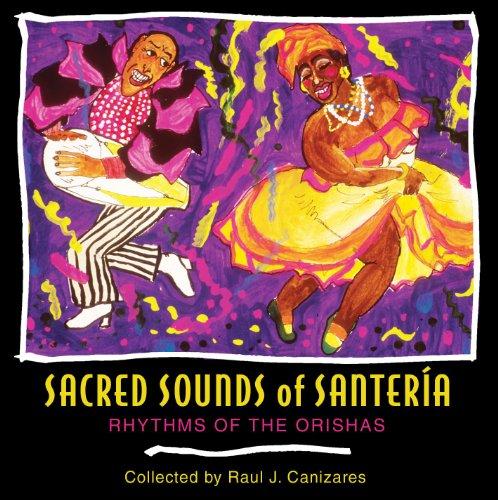 9781594770029: Sacred Sounds of Santeria: Rhythms of the Orishas