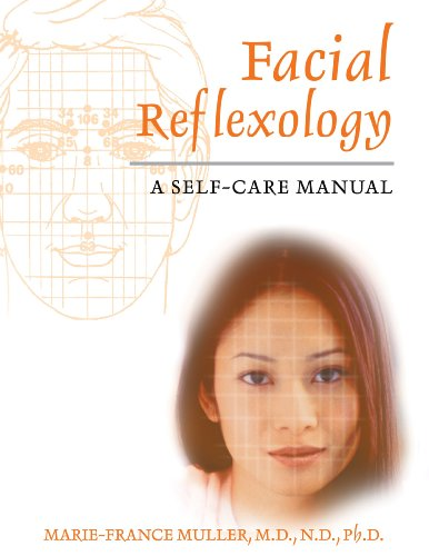 Facial Reflexology: A Self-Care Manual (1594770131) by Muller M.D.  N.D.  Ph.D., Marie-France