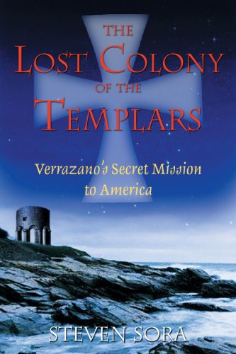 9781594770197: The Lost Colony of the Templars: Verrazano's Secret Mission to America