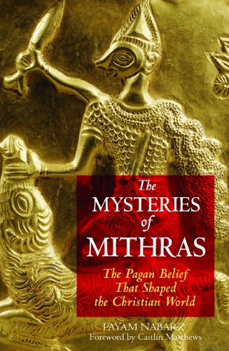 9781594770272: The Mysteries of Mithras: The Pagan Belief That Shaped the Christian World