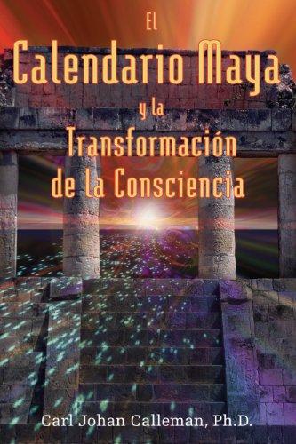 9781594770388: El Calendario Maya y la Transformación de la Consciencia (Spanish Edition)
