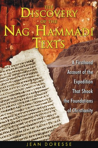 The Discovery of the Nag Hammadi Texts: A Firsthand Account of the Expedition That Shook the Foundations of Christianity (9781594770456) by Doresse, Jean