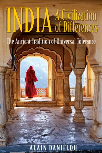 9781594770487: India: The Ancient Tradition of Universal Tolerance: A Civilization of Differences - The Ancient Tradition of Universal Tolerance