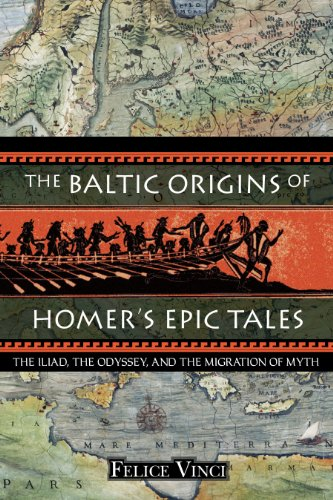 The Baltic Origins of Homer s Epic: Felice Vinci