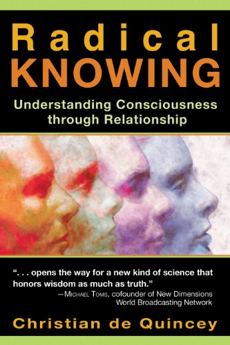 9781594770791: Radical Knowing: Understanding Consciousness Through Relationship (Radical Consciousness Trilogy)