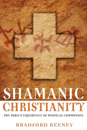 9781594770869: Shamanic Christianity: The Direct Experience of Mystical Communion
