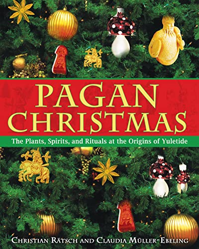 9781594770920: Pagan Christmas: The Plants, Spirits, and Rituals at the Origins of Yuletide