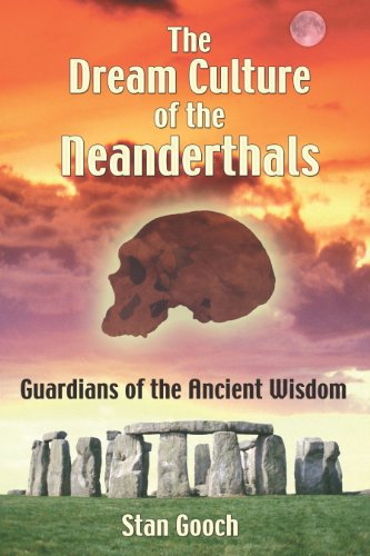 9781594770937: The Dream Culture of the Neanderthals: Guardians of the Ancient Wisdom