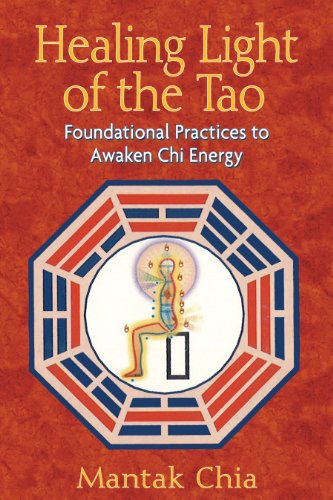 9781594771132: Healing Light of the Tao: Foundational Practices to Awaken Chi Energy