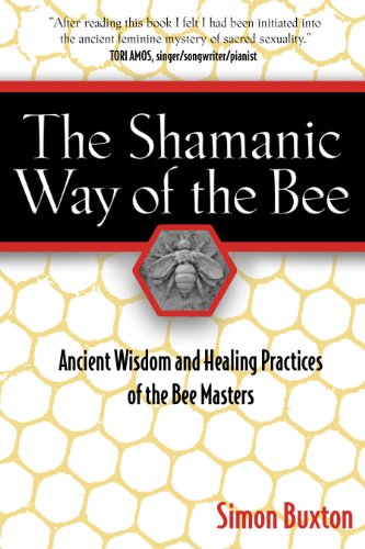 9781594771194: The Shamanic Way of the Bee: Ancient Wisdom and Healing Practices of the Bee Masters