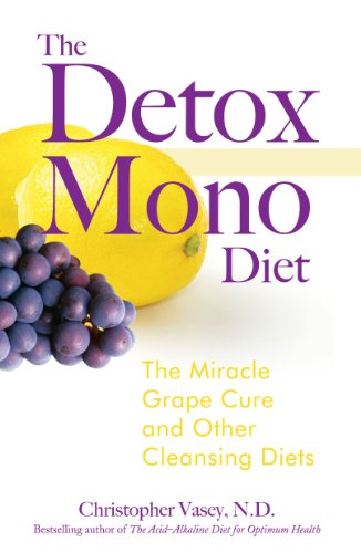 9781594771262: The Detox Mono Diet: The Miracle Grape Cure and Other Cleansing Diets