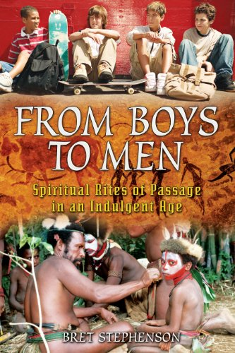 9781594771408: From Boys to Men: Spiritual Rites of Passage in an Indulgent Age