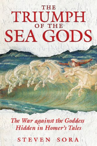 9781594771439: The Triumph of the Sea Gods: The War against the Goddess Hidden in Homer's Tales