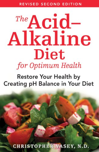 Acid-alkaline Diet For Optimum Health Restore Your Health by Creating pH Balance in Your Diet