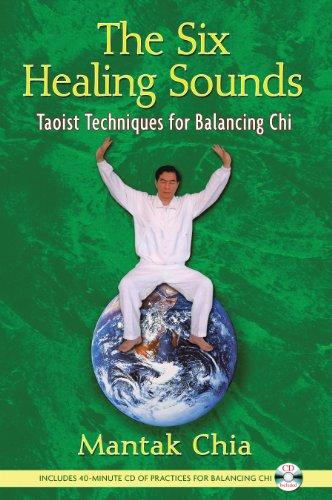 The Six Healing Sounds: Taoist Techniques for Balancing Chi: Chia, Mantak