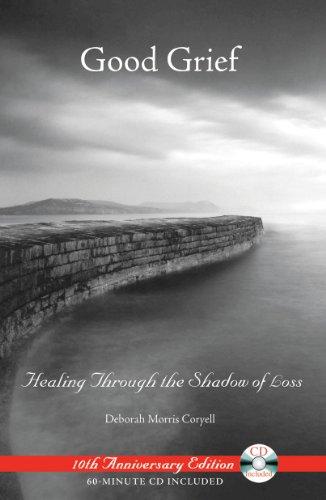 Good Grief: Healing Through the Shadow of Loss: Deborah Morris Coryell