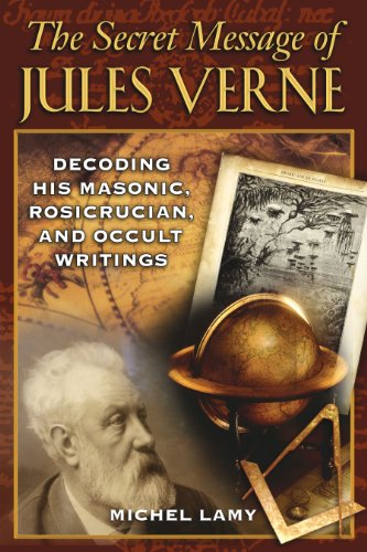 9781594771613: The Secret Message of Jules Verne: Decoding His Masonic, Rosicrucian, and Occult Writings