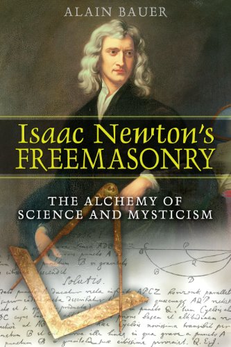 9781594771729: Isaac Newton's Freemasonry: The Alchemy of Science and Mysticism