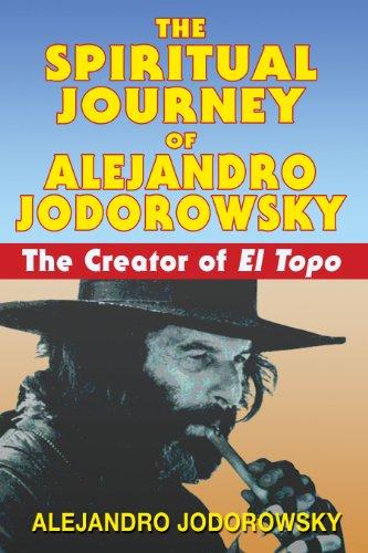 9781594771736: Spiritual Journey of Alejandro Jodorowsky: The Creator of El Topo