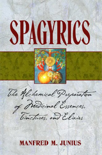 9781594771798: Spagyrics: The Alchemical Preparation of Medicinal Essences, Tinctures, and Elixirs: The Alchemical Preparation of Medical Essences, Tinctures, and Elixirs